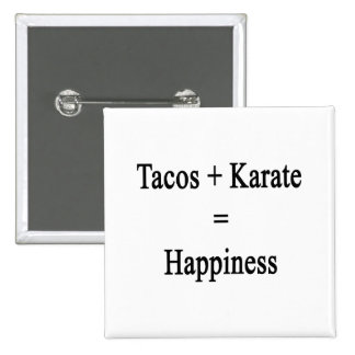 Tacos Plus Karate Equals Happiness 2 Inch Square Button