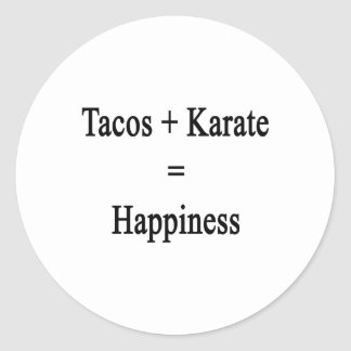 Tacos Plus Karate Equals Happiness Classic Round Sticker