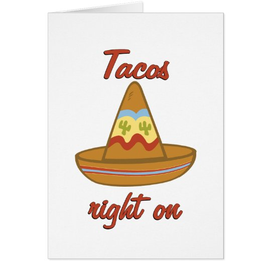 Tacos Right On Card