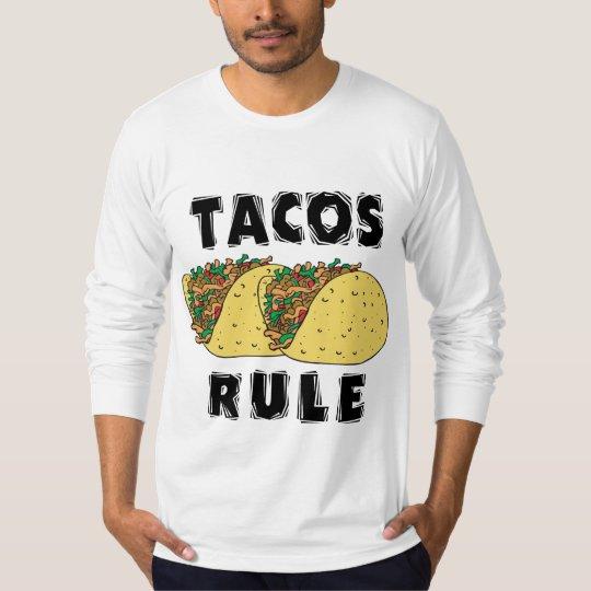 Tacos Rule Long Sleeve T-Shirt