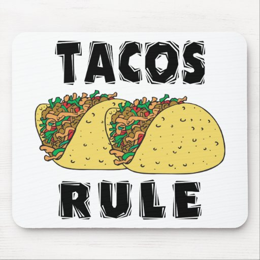 Tacos Rule Mouse Pad