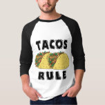 Tacos Rule Shirt