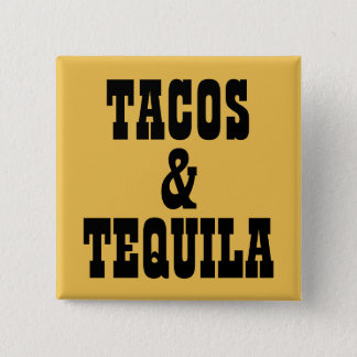 Tacos & Tequila Pinback Button