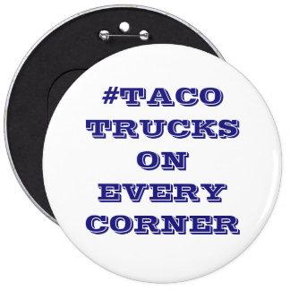 #TacoTrucksOnEveryCorner Pinback Button