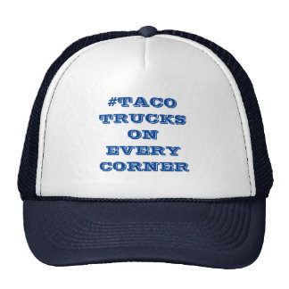 #TacoTrucksOnEveryCorner Trucker Hat