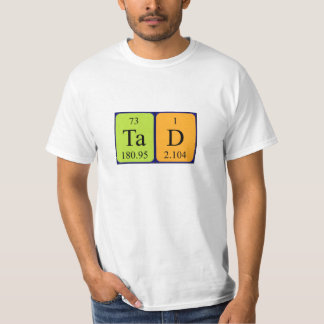Tad periodic table name shirt