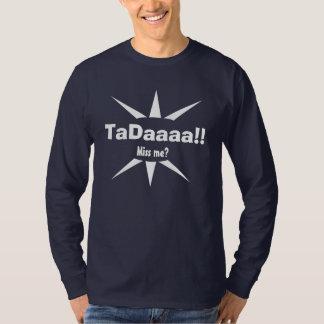 ¡TaDaaaa!! ¿Miss Me? Camisa