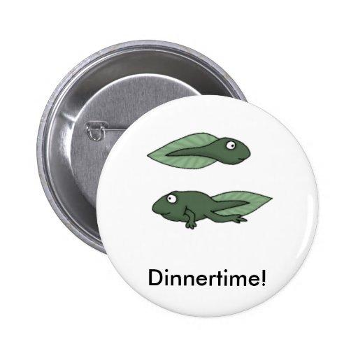 tadpole, Dinnertime! Button
