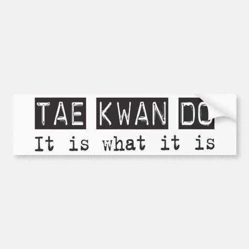 Tae Kwan Do It Is Bumper Stickers