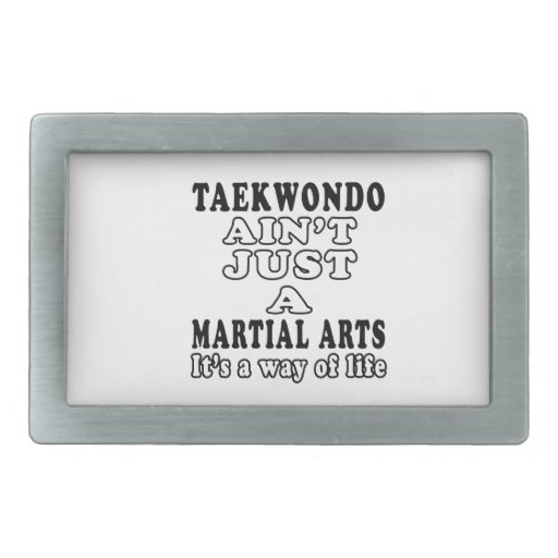 Taekwondo Ain't Just A Game It's A Way Of Life Belt Buckles