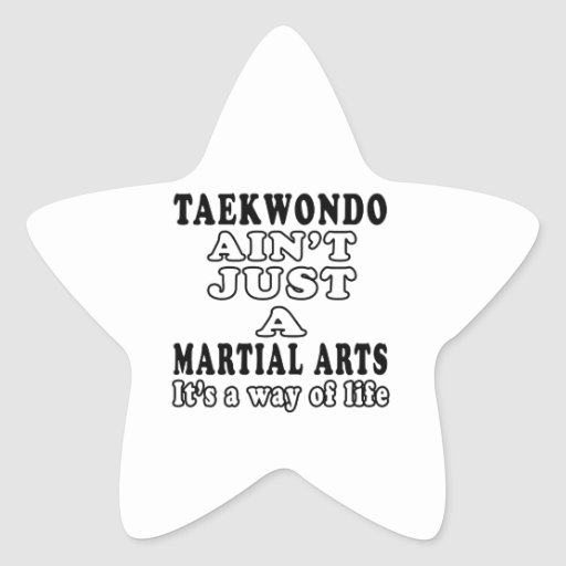 Taekwondo Ain't Just A Game It's A Way Of Life Star Sticker