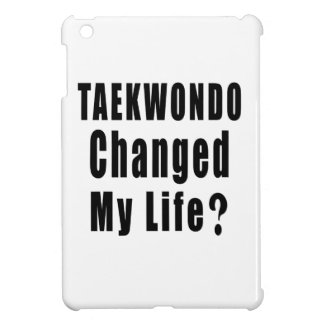 TAEKWONDO CHANGED MY LIFE ? iPad MINI COVER