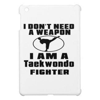 Taekwondo Fighter Don't Need Weapon iPad Mini Cases