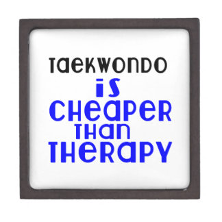Taekwondo Is Cheaper  Than Therapy Gift Box