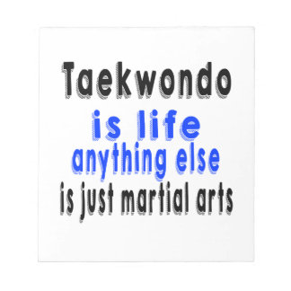 Taekwondo is life anything else is just a Martial Memo Notepad