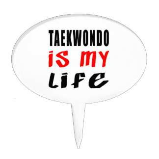 Taekwondo is my life cake picks