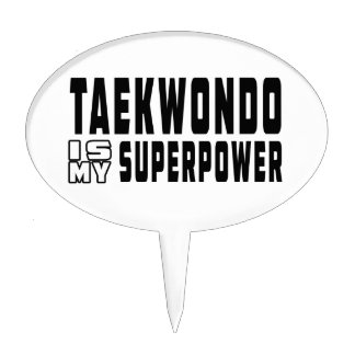 Taekwondo is my superpower cake toppers