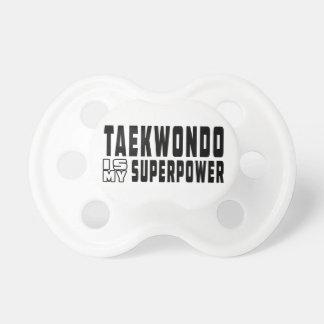 Taekwondo is my superpower pacifier