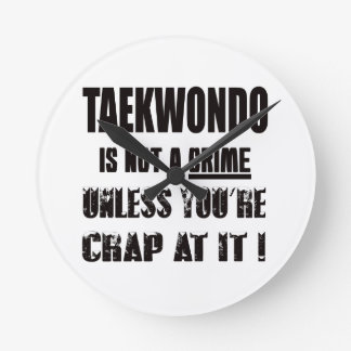 Taekwondo is not a crime round wallclock