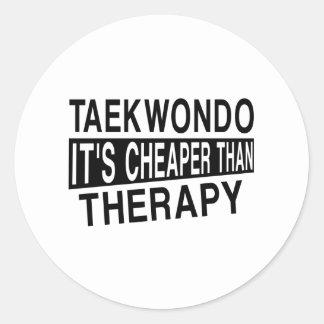 TAEKWONDO IT IS CHEAPER THAN THERAPY CLASSIC ROUND STICKER