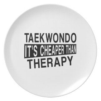 TAEKWONDO IT IS CHEAPER THAN THERAPY DINNER PLATE