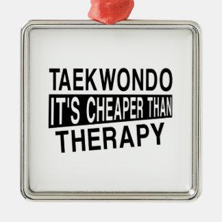 TAEKWONDO IT IS CHEAPER THAN THERAPY METAL ORNAMENT