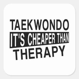 TAEKWONDO IT IS CHEAPER THAN THERAPY SQUARE STICKER