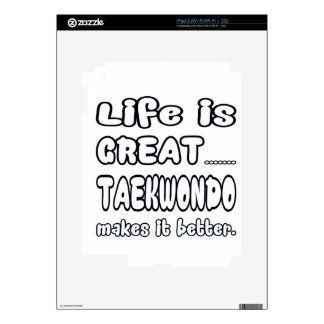 Taekwondo Makes It Better Decal For iPad 2