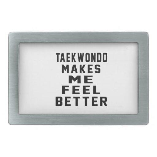 Taekwondo Makes Me Feel Better Belt Buckle