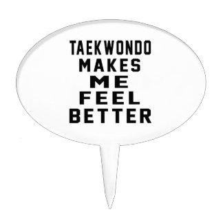 Taekwondo Makes Me Feel Better Cake Toppers