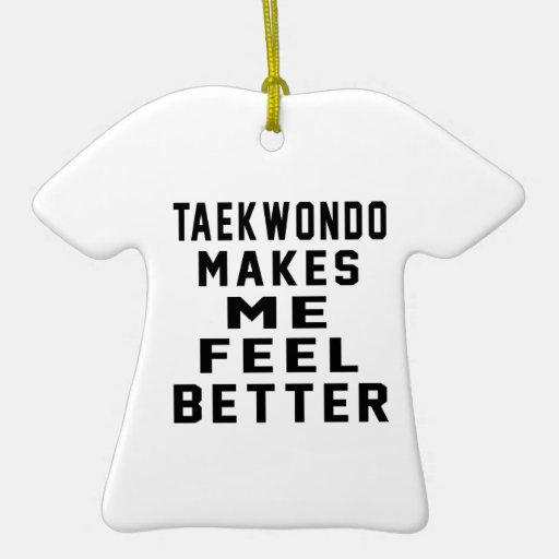 Taekwondo Makes Me Feel Better Christmas Ornaments