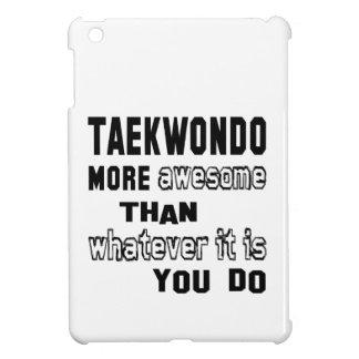 Taekwondo more awesome than whatever  it is you do iPad mini cases