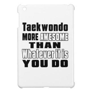 Taekwondo more awesome than whatever it is you do iPad mini cover