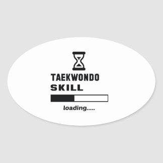 Taekwondo skill Loading...... Oval Sticker