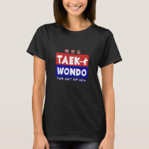 Taekwondo, The Art of Kick II T-Shirt