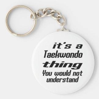 Taekwondo Thing Designs Keychain