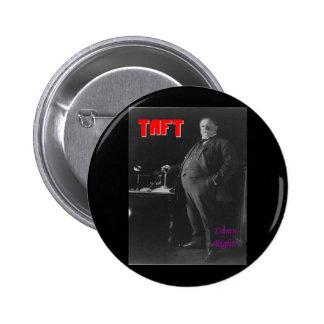 Taft-Damn Right Button