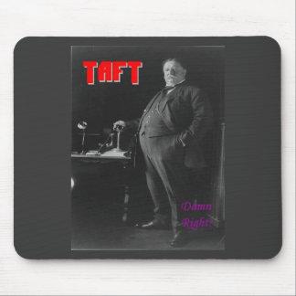Taft-Damn Right Mousepad