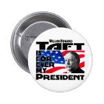 Taft Forever Buttons
