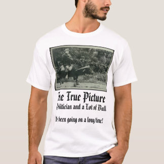 taft, The True Picture, It's been going on a lo... T-Shirt