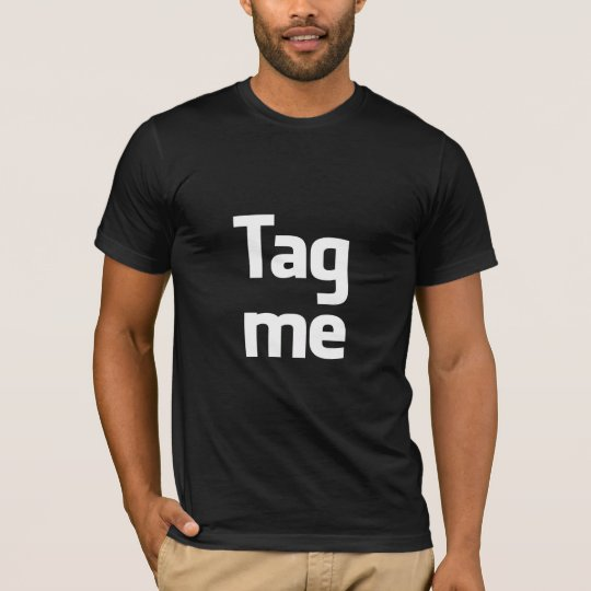 Tag me T-Shirt