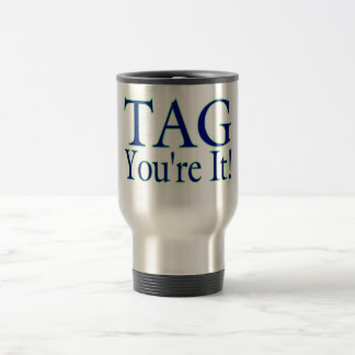 Tag You're It Travel Mug
