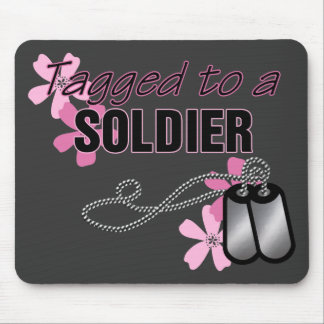 Tagged to a Soldier Mouse Pad