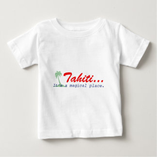 Tahiti - It's a magical place Baby T-Shirt