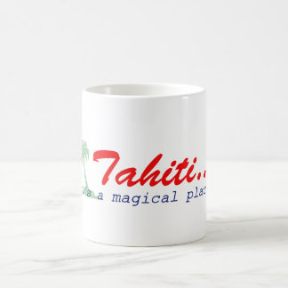 Tahiti - It's a magical place Coffee Mug