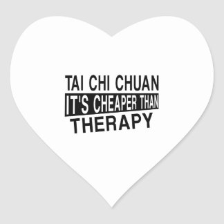 TAI CHI CHUAN IT IS CHEAPER THAN THERAPY HEART STICKER