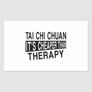 TAI CHI CHUAN IT IS CHEAPER THAN THERAPY RECTANGULAR STICKER