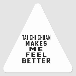 Tai Chi Chuan Makes Me Feel Better Stickers