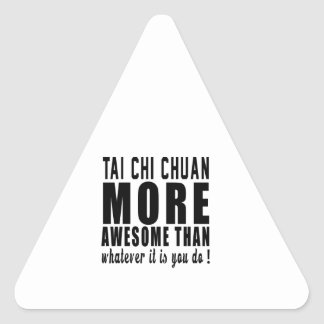 Tai Chi Chuan more awesome than whatever it is you Triangle Sticker