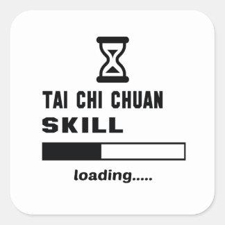 Tai Chi Chuan skill Loading...... Square Sticker